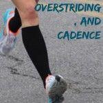 Heel Striking, Overstriding, and Cadence
