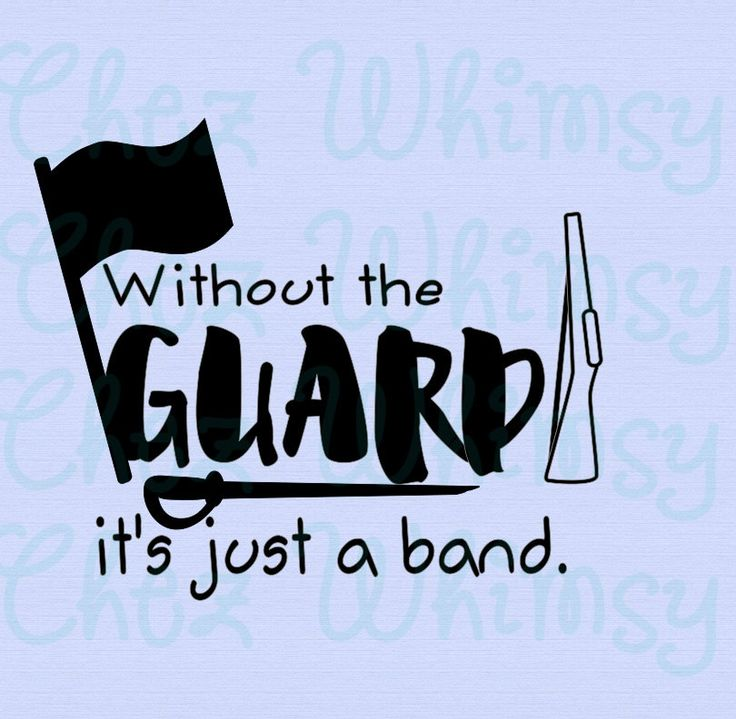 Guard SVG, Without the Guard It's Just a Band SVG, Colorguard Svg, Flag, Rifle, and Sabre Svg Designs, Color Guard Svg by ChezWhimsy on Etsy
