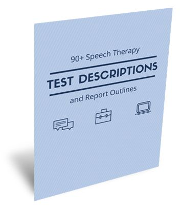 Use over 90 speech therapy test descriptions as much as you need. Download, print, or copy and paste them from our site.