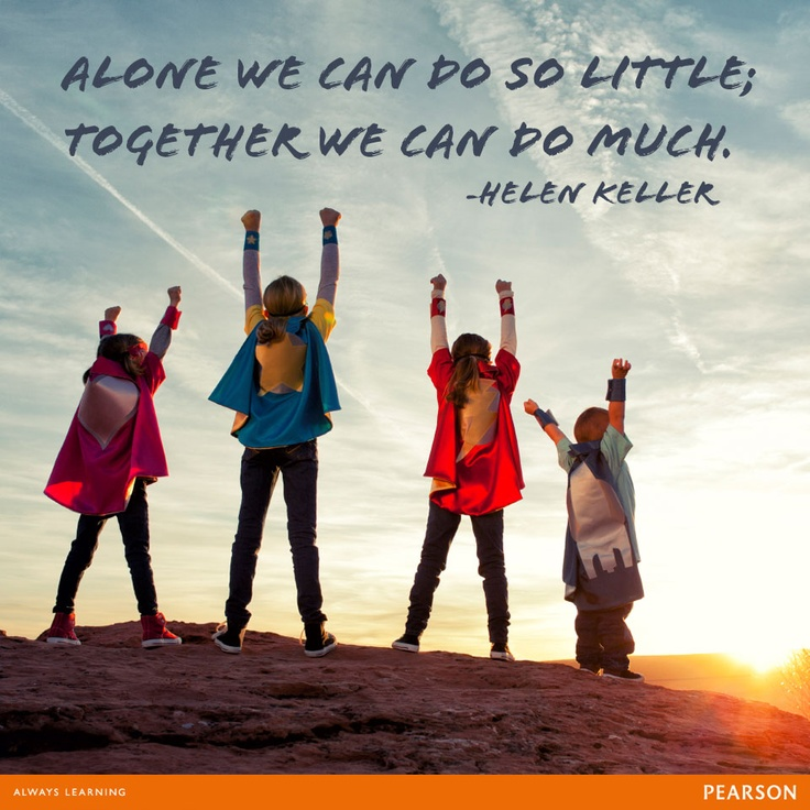 Alone We Can Do So Little Together We Can Do Much Teacher