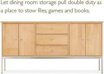 Let dining room storage pull double duty as a place to stow files, games and books.