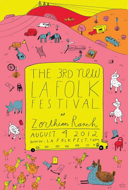 LA Folk Festival poster by Ohara Hale.  I'm really drawn to the hand drawn quality of this poster.  The colors are really what attracted me as well.  It's very warm and inviting.  It has a very comforting feeling, possibly because the font is handwritten so it feels personal.  You can tell that this was mostly drawn out.