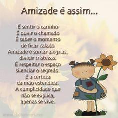 Aquela velha e sempre verídica frase... A amizade soma nossas alegrias e divide nossas tristezas.!...