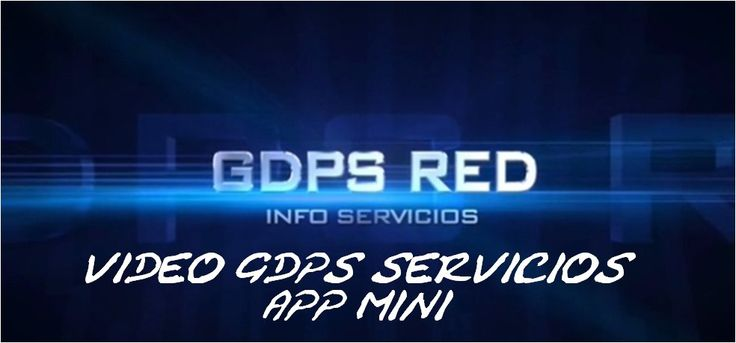 VIDEO GDPS SERVICIOS APP MINI