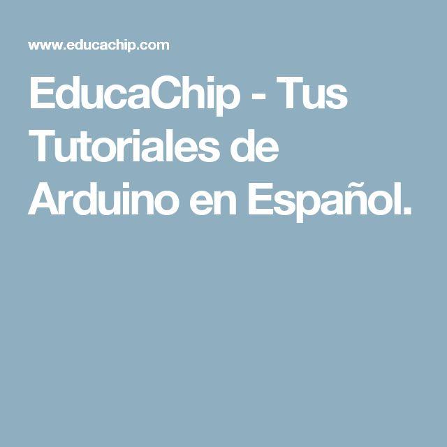 EducaChip - Tus Tutoriales de Arduino en Español.