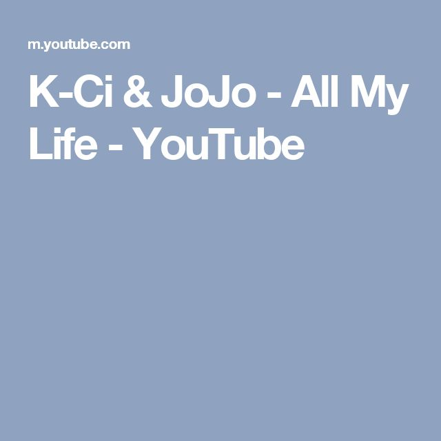 K-Ci & JoJo - All My Life - YouTube