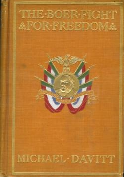 The Boer Fight for Freedom: From the Beginning of Hostilities to the Peace of Pretoria. by Michael (Boer War) Davitt : Gregor Rare Books : Rare books in Seattle.