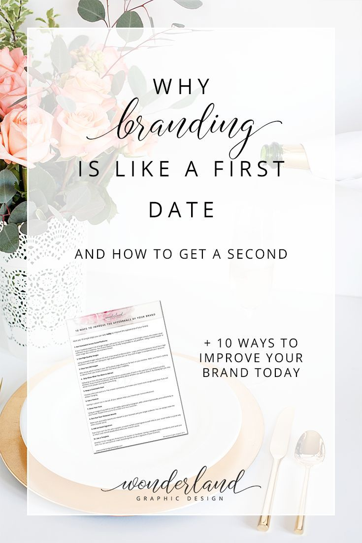 Why Branding Is Like A First Date (And How To Get A Second) | Need some branding tips for your business? You've come to the right place! Click through to find out why branding is like a first date AND download a free checklist on how to improve your brand today!