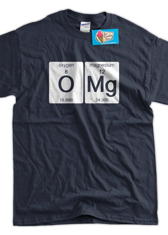 Funny Science T-Shirt OMG T-shirt Oxygen Magnesium Funny Geek T-shirt Screen…