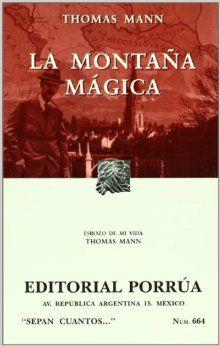 La Montana Magica (Coleccion Sepan Cuantos # 664) (Spanish Edition): Thomas Mann: 9789700764337: Amazon.com: Books