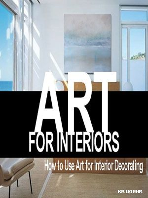 ART FOR INTERIORS New on Kindle Just .99 - Free art downloads included! https://www.amazon.com/dp/B06XFYWRVT http://www.bestamazonkindlebooks.net