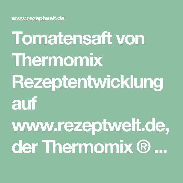 Tomatensaft von Thermomix Rezeptentwicklung auf www.rezeptwelt.de, der Thermomix ® Community