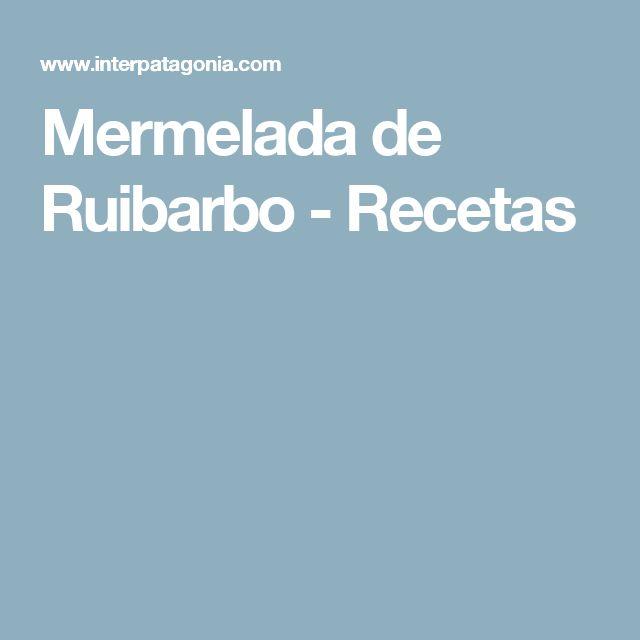 Mermelada de Ruibarbo - Recetas