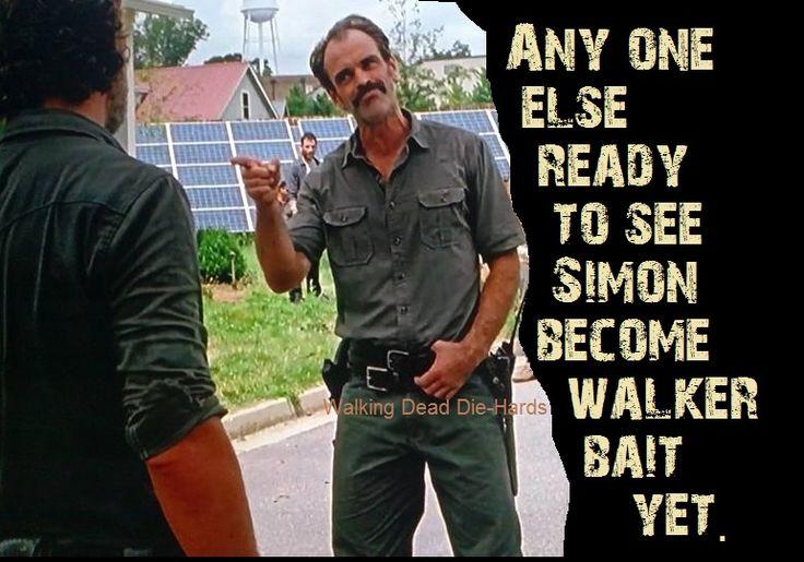 Simon needs to be walker bait.. The walking Dead