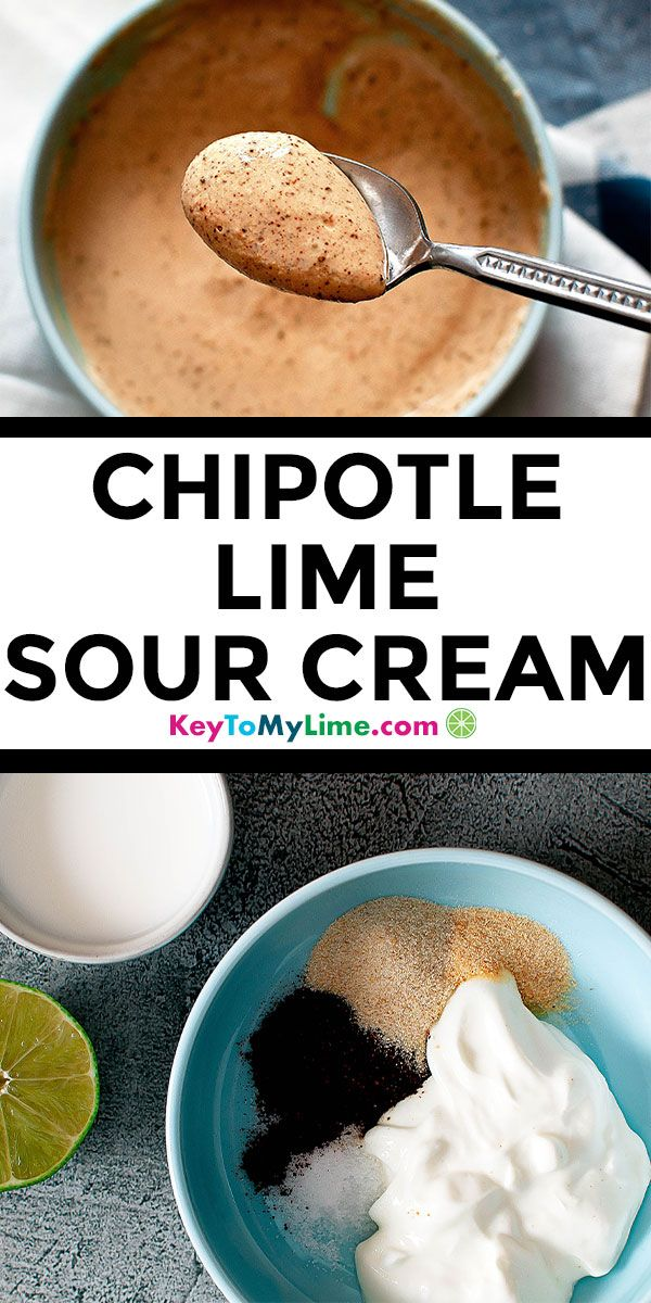 Chipotle Sour Cream Chipotle Lime Cream Sauce Key To My Lime Recipe In 2020 Easy Holiday Recipes Halloween Food Appetizers Halloween Food Dinner