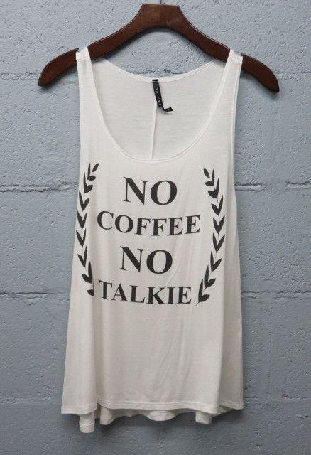 No Coffee No Talkie Tank