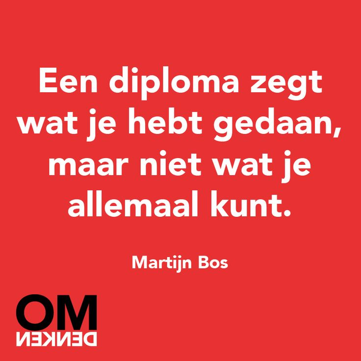 #Omdenken: Een diploma zegt wat je hebt gedaan, maar niet wat je allemaal kunt.