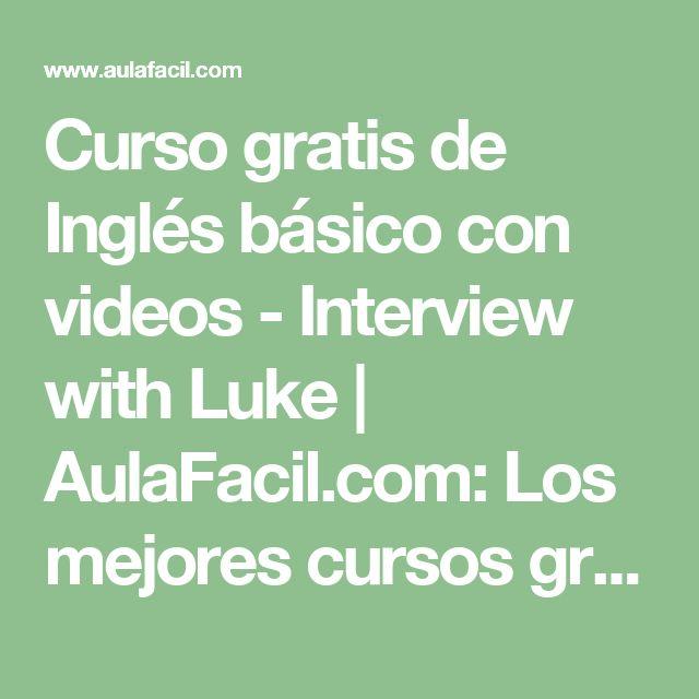 Curso gratis de Inglés básico con videos - Interview with Luke   AulaFacil.com: Los mejores cursos gratis online