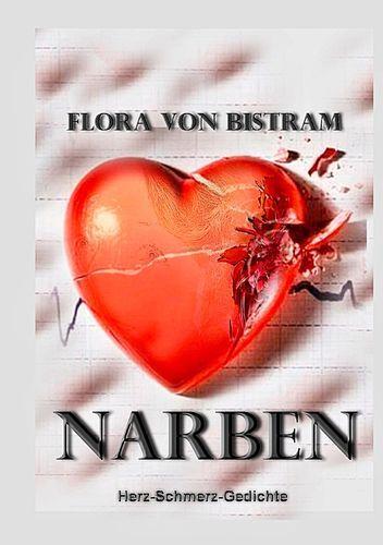 """FLORA VON BISTRAM - BÜCHER:   Ich freue mich, Euch mein neues Buch """"Narben"""" vo..."""