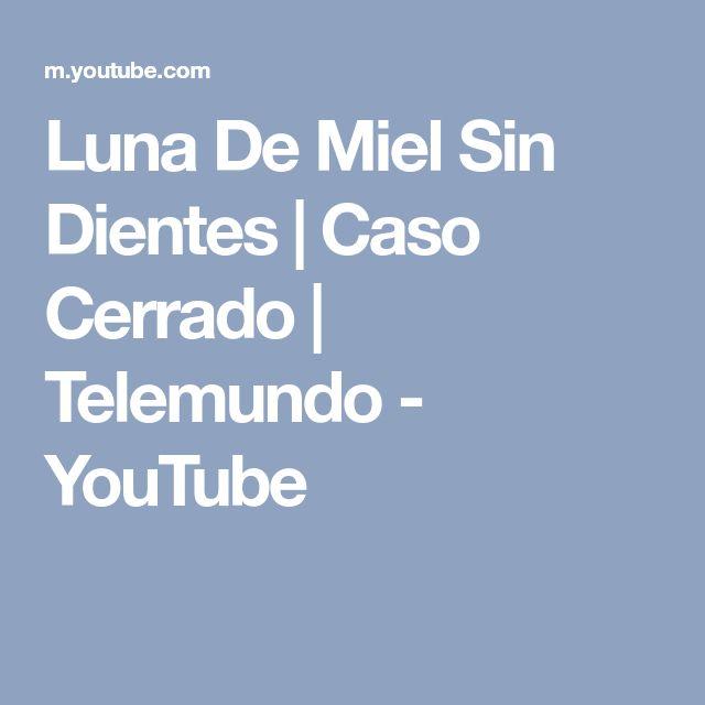 Luna De Miel Sin Dientes | Caso Cerrado | Telemundo - YouTube