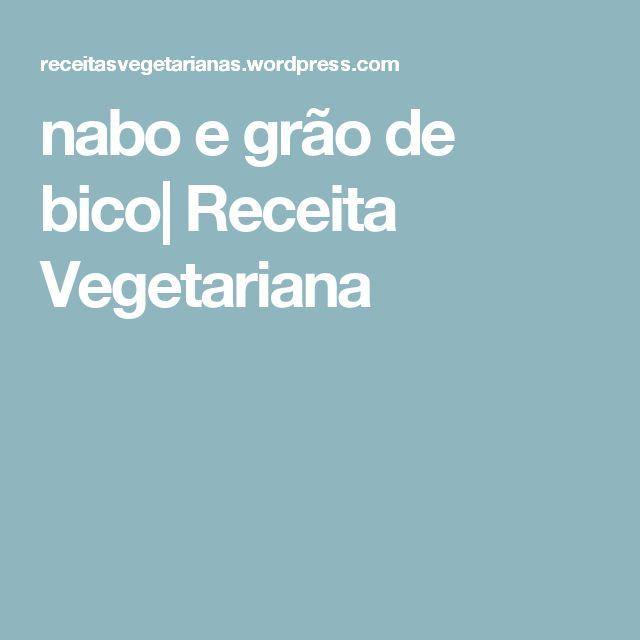 nabo e grão de bico| Receita Vegetariana