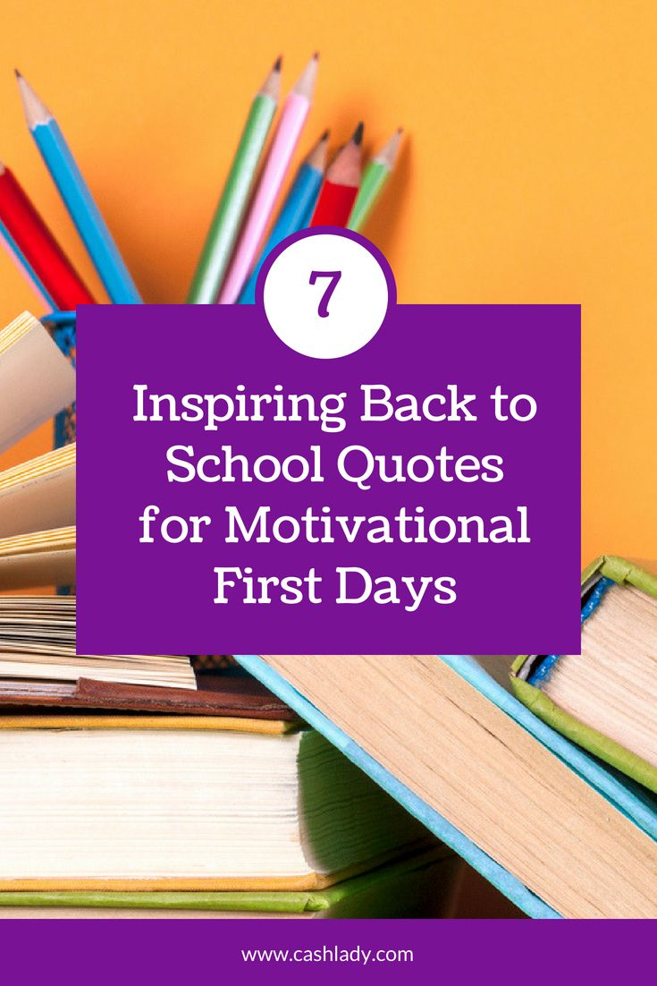 Back To School Quotes 7 Motivating Quotes For The First Days Back Back To School Quotes School Quotes School Motivation Quotes