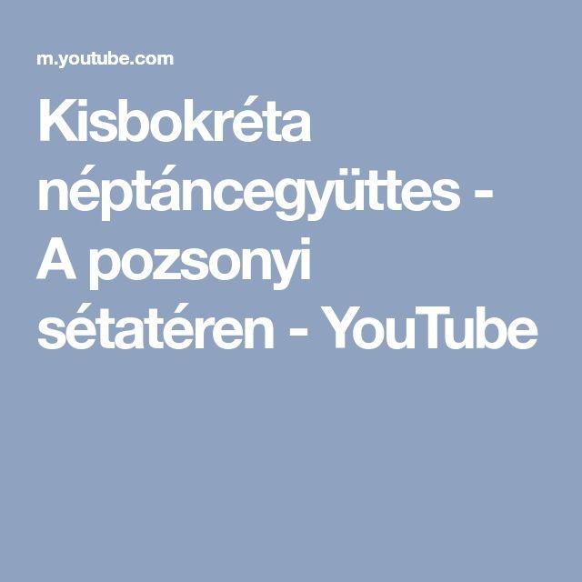Kisbokréta néptáncegyüttes - A pozsonyi sétatéren - YouTube