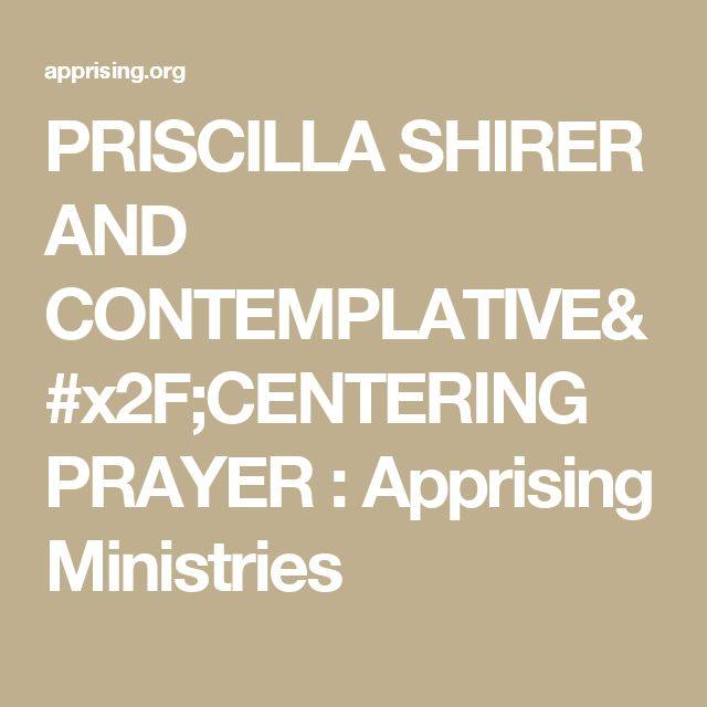 PRISCILLA SHIRER AND CONTEMPLATIVE/CENTERING PRAYER  : Apprising Ministries