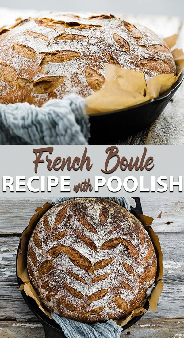Classic French Boule Recipe with Poolish | Recipe | French ...