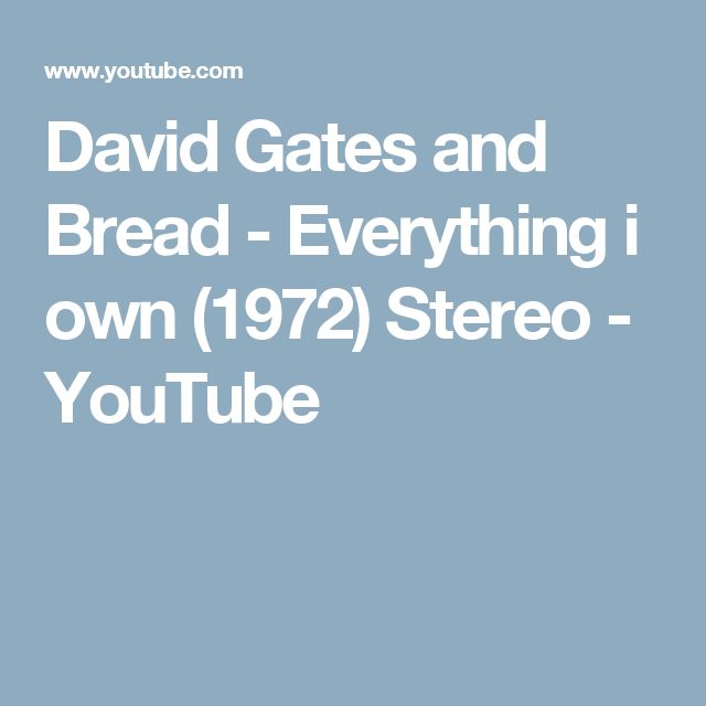 David Gates and Bread - Everything i own (1972) Stereo - YouTube