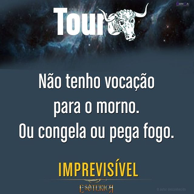 #touro #zodíaco #astrologia #signo #signos #imprevisível #frase #frases #pensamento #pensamentos