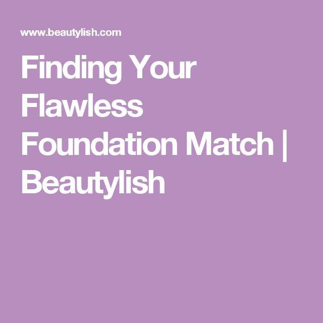 Finding Your Flawless Foundation Match | Beautylish