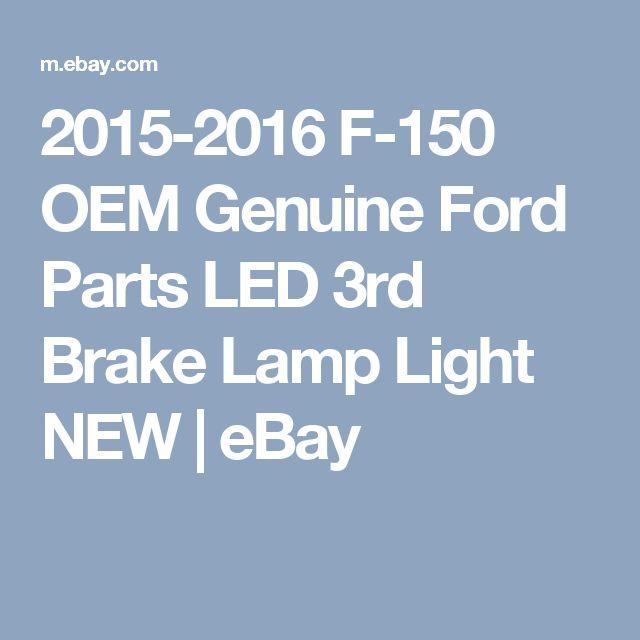 2015-2016 F-150 OEM Genuine Ford Parts LED 3rd Brake Lamp Light NEW   eBay