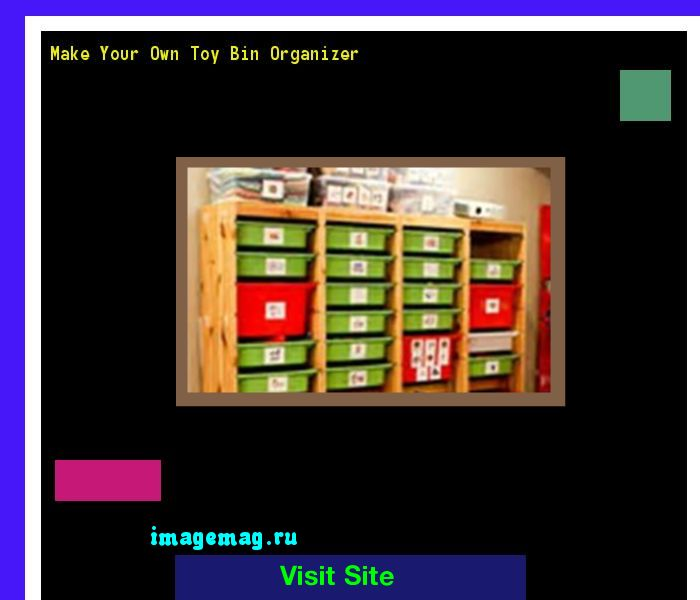 Make Your Own Toy Bin Organizer 093233 - The Best Image Search