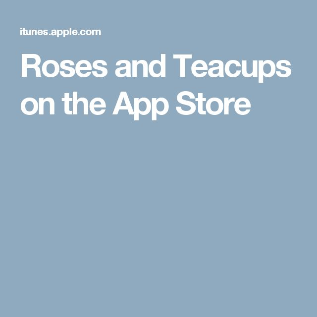 Roses and Teacups on the App Store