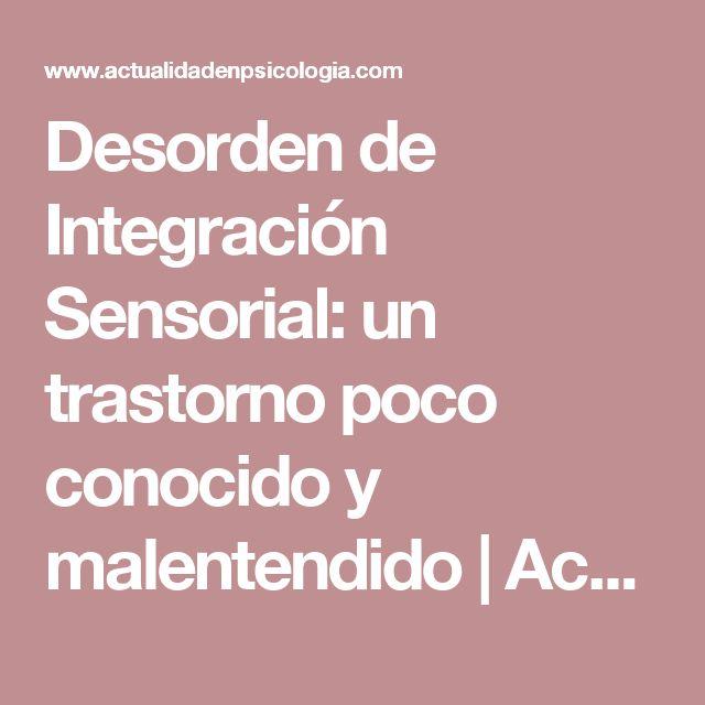 Desorden de Integración Sensorial: un trastorno poco conocido y malentendido | Actualidad en Psicología