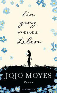 """Moyes, Ein ganz neues Leben (Hardcover) - Rowohlt: Eine sehr gelungene Fortsetzung zu """"Ein ganzes halbes Jahr"""". Louisa Clark ist mir ans Herz gewachsen und auch alle anderen Charaktere sind sehr eindrücklich beschrieben. Ein schöner Roman, der einlädt, an seine Träume zu glauben."""