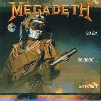 "L'album dei #Megadeth intitolato ""So far, so good ... so what""."