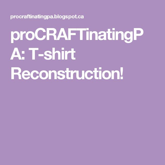 proCRAFTinatingPA: T-shirt Reconstruction!