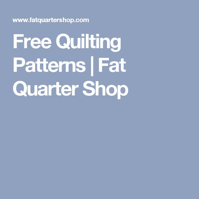 Free Quilting Patterns | Fat Quarter Shop