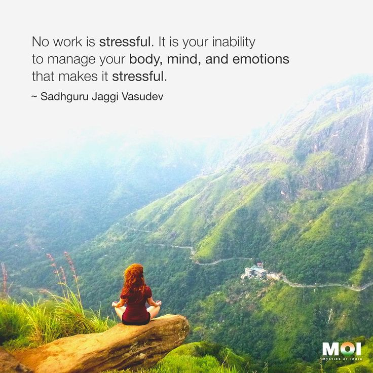 Todays Message From Sadhguru - Manage yourself not your stress . Stress is not a part of your life. Stress is just your inability to manage your own system. Stress happens not because of the nature of your work. The Prime Minister is complaining of stress the peon is also complaining of stress. In between every other person is saying his job is stressful. And those who are unemployed also find their situation stressful. So you are suffering your job  if I get you fired will you be joyful?…