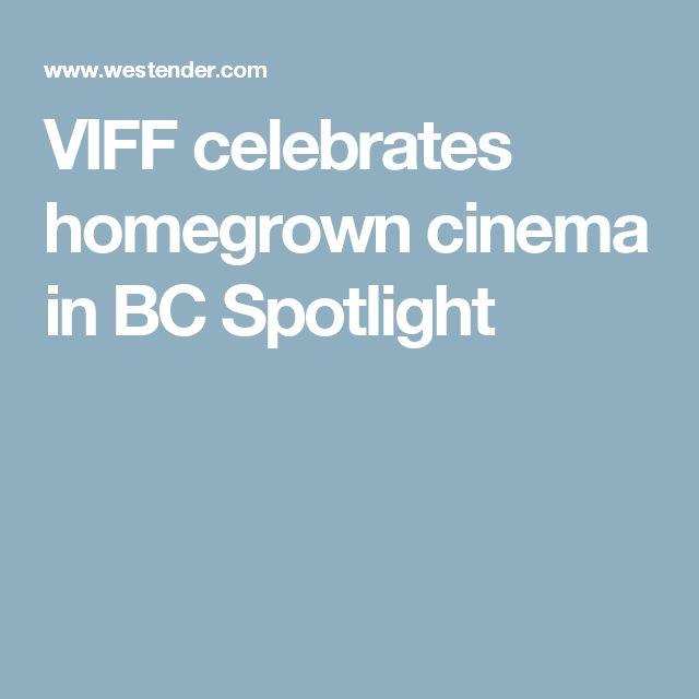VIFF celebrates homegrown cinema in BC Spotlight