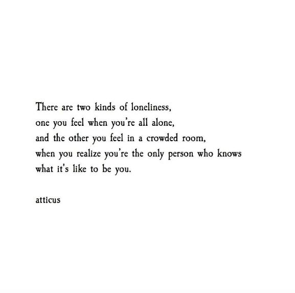 "From the book ""Love Her Wild: Poetry"" by Atticus 'The solitariness of being you.'"