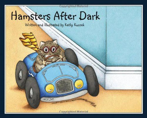 Hamsters After Dark by Kathy Kuczek…
