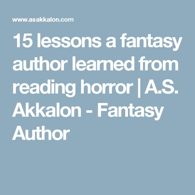 15 lessons a fantasy author learned from reading horror | A.S. Akkalon - Fantasy Author