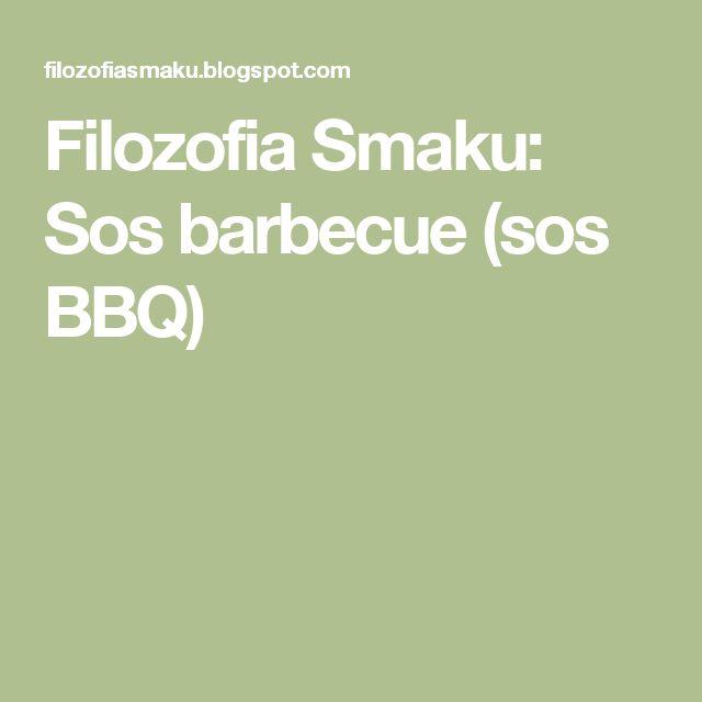 Filozofia Smaku: Sos barbecue (sos BBQ)