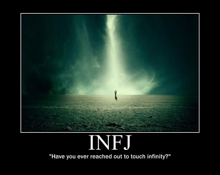 INFJ ~ Have you ever reached out to touch infinity? - unfortunately, i have felt it, i was very tiny and freezing and terrified, and ALONE