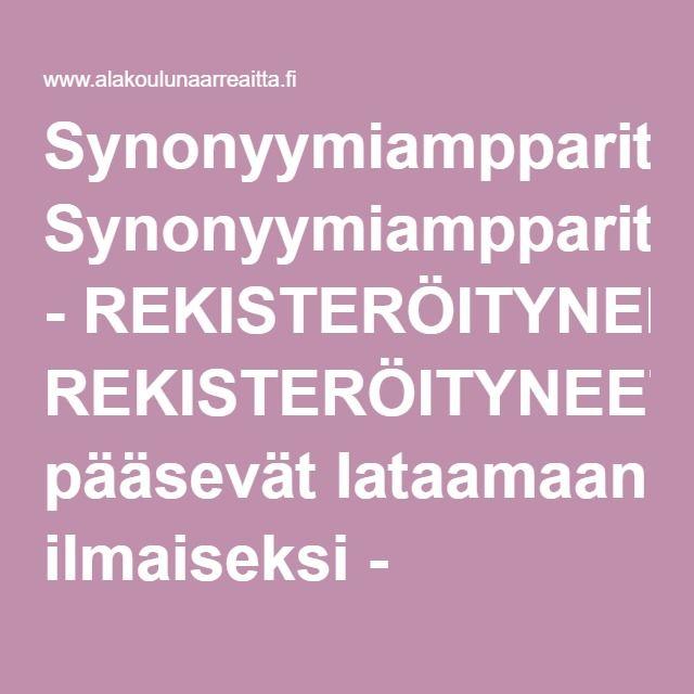 Synonyymiampparit - ilmainen REKISTERÖITYNEELLE käyttäjälle - www.alakoulunaarreaitta.fi.