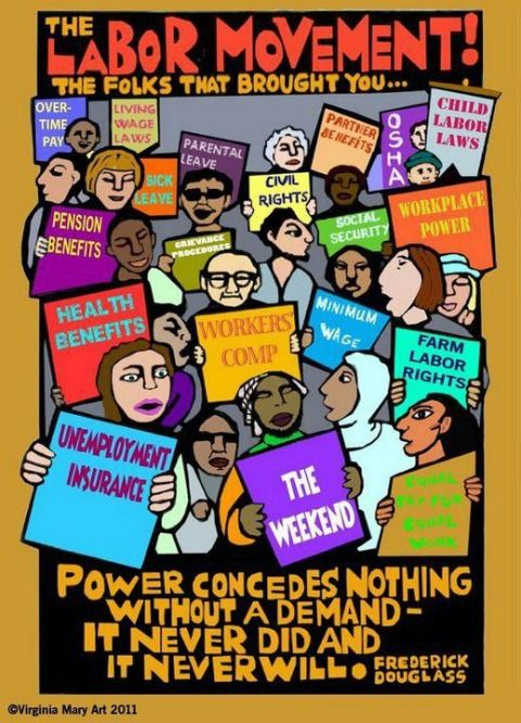 """""""The Labor Movement! The Folks That Brought You... """" Poster. """"Power concedes nothing without a demand - it never did and it never will."""" ~ Frederick Douglass"""