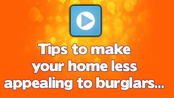 how to make home safe from burglars